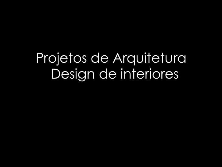 Projetos de Arquitetura  Design de interiores