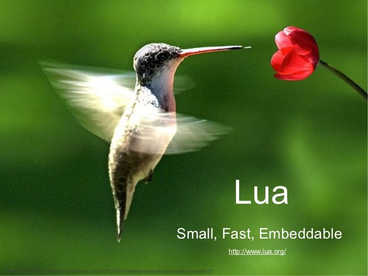 Lua                                                                         Small, Fast, Embeddable                       ...