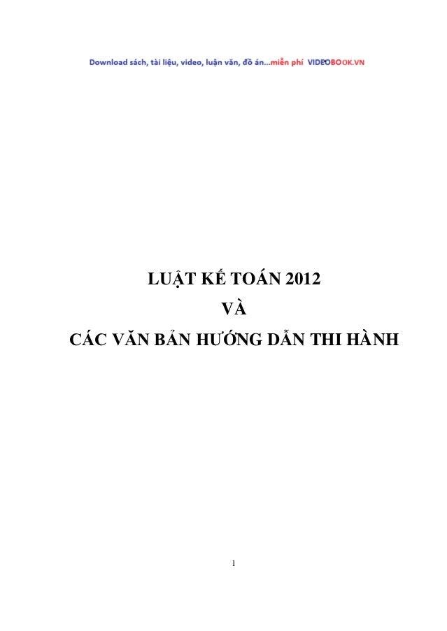 LUẬT KẾ TOÁN 2012              VÀCÁC VĂN BẢN HƯỚNG DẪN THI HÀNH               1