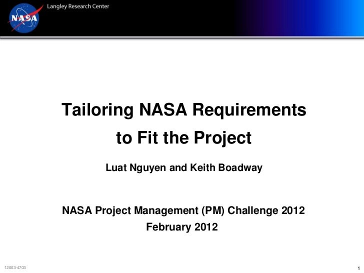 Tailoring NASA Requirements                      to Fit the Project                    Luat Nguyen and Keith Boadway      ...