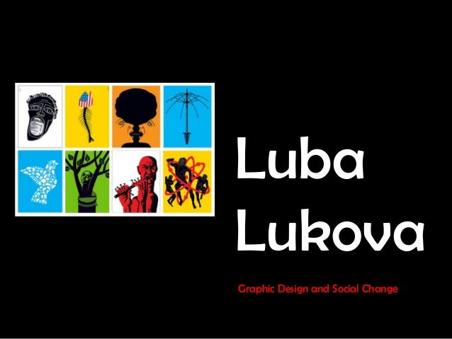 LubaLukovaGraphic Design and Social Change