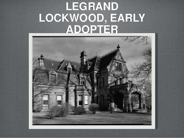 LEGRAND LOCKWOOD, EARLY ADOPTER