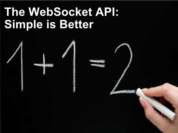 The WebSocket API:  Simple is Better