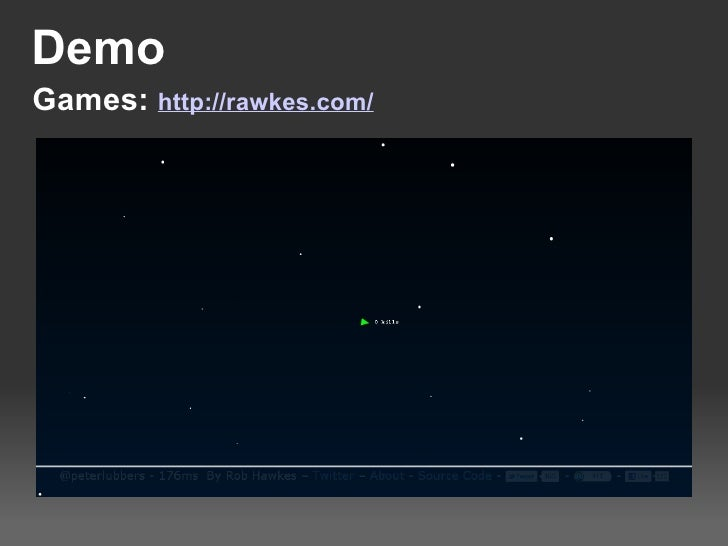 Demo Games: http://rawkes.com/