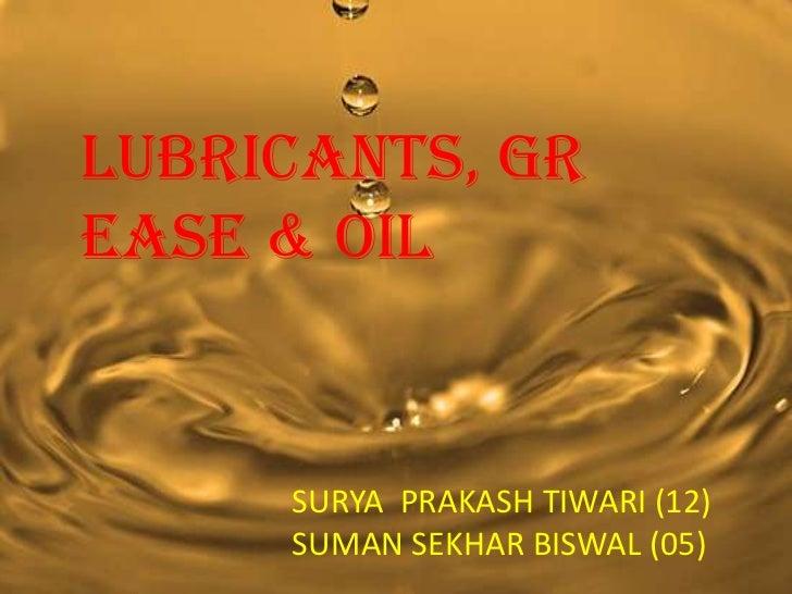 LUBRICANTS, GREASE & OIL     SURYA PRAKASH TIWARI (12)     SUMAN SEKHAR BISWAL (05)