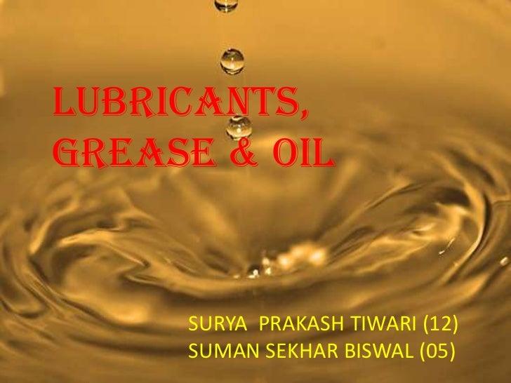 LUBRICANTS,GREASE & OIL     SURYA PRAKASH TIWARI (12)     SUMAN SEKHAR BISWAL (05)
