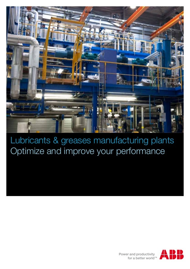 Lubricants & greases manufacturing plantsOptimize and improve your performance