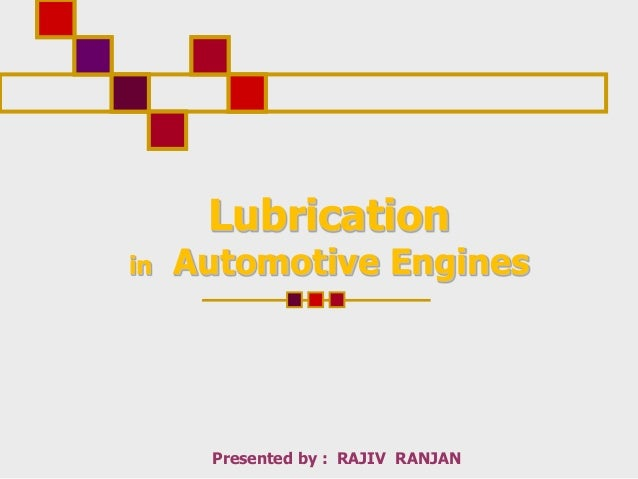 lubrication in engines Cooling-lubrication the cooling systems job is to get the engine up to operating temperature as fast as safely possible and keep it there.