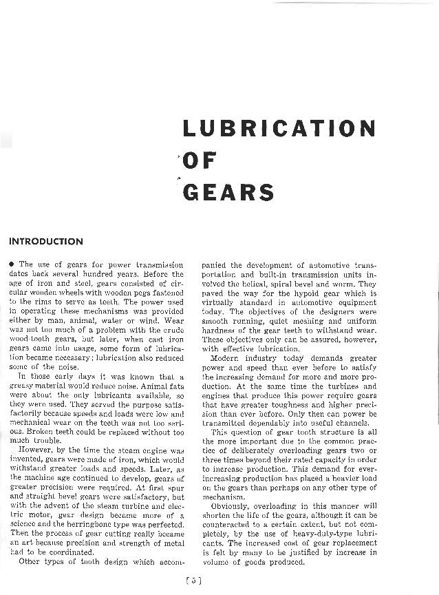 L U B R I C A T I O N G E A R S INTRODUCTION The use of gears for power transmission dates back several hundred years. Bef...
