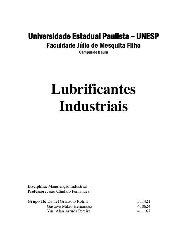 Universidade Estadual Paulista – UNESP Faculdade Júlio de Mesquita Filho Campus de Bauru Lubrificantes Industriais Discipl...