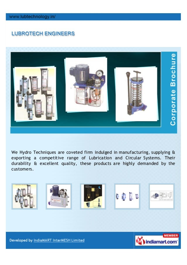 We Hydro Techniques are coveted firm indulged in manufacturing, supplying &exporting a competitive range of Lubrication an...