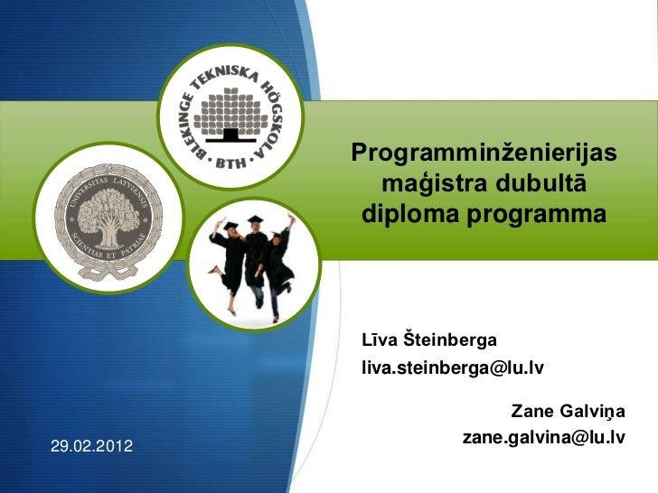 Programminženierijas                maģistra dubultā              diploma programma             Līva Šteinberga           ...