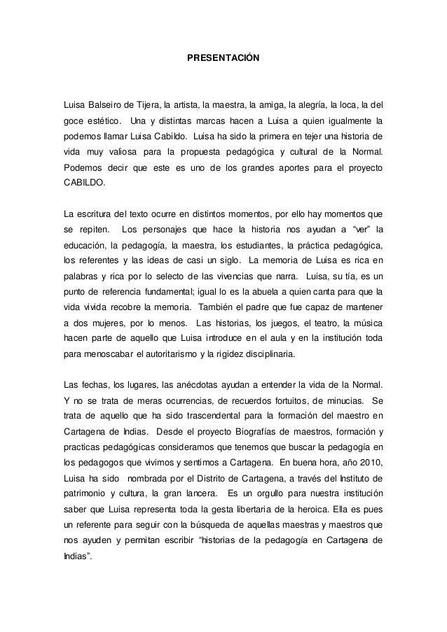 PRESENTACIÓN Luisa Balseiro de Tijera, la artista, la maestra, la amiga, la alegría, la loca, la del goce estético. Una y ...