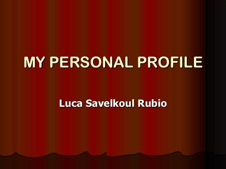 MY PERSONAL PROFILE Luca Savelkoul Rubio