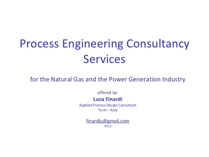 Process Engineering Consultancy Services for the Natural Gas and the Power Generation Industry offered by: Luca Finardi Ap...