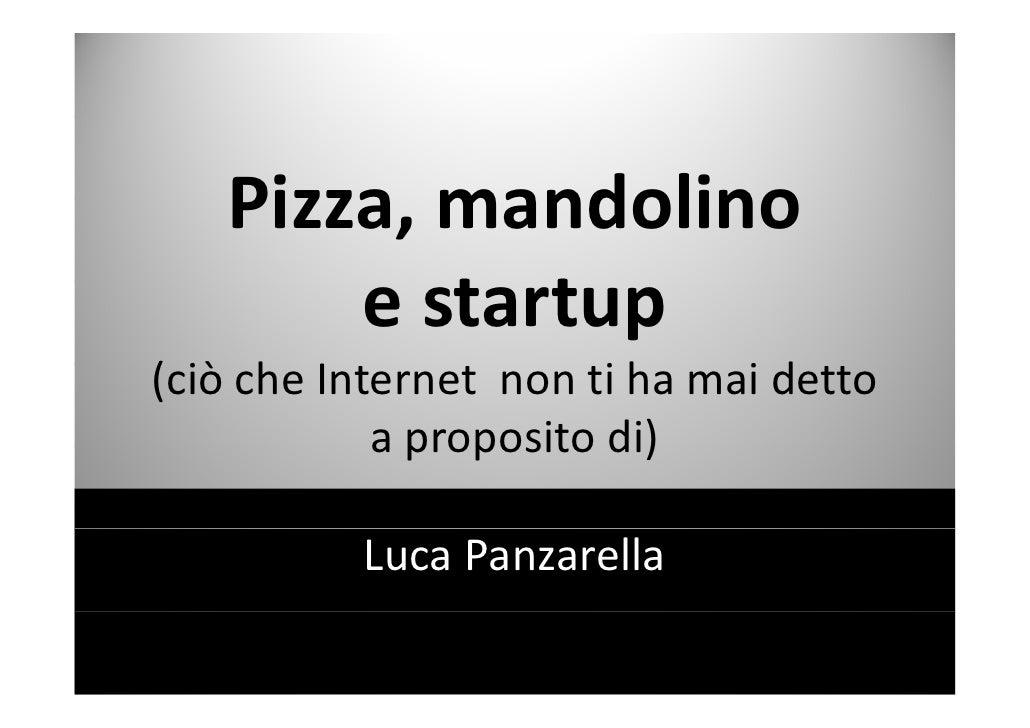 Pizza,mandolino    Pizza mandolino        estartup           t t(ciòcheInternetnontihamaidetto( iò h I         ...