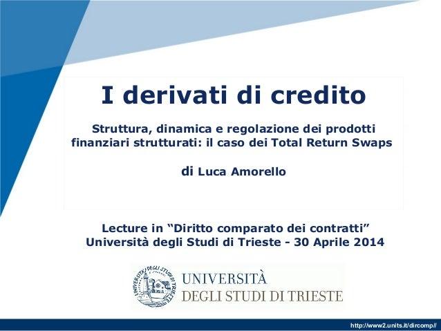 http://www2.units.it/dircomp// I derivati di credito . Struttura, dinamica e regolazione dei prodotti finanziari struttura...