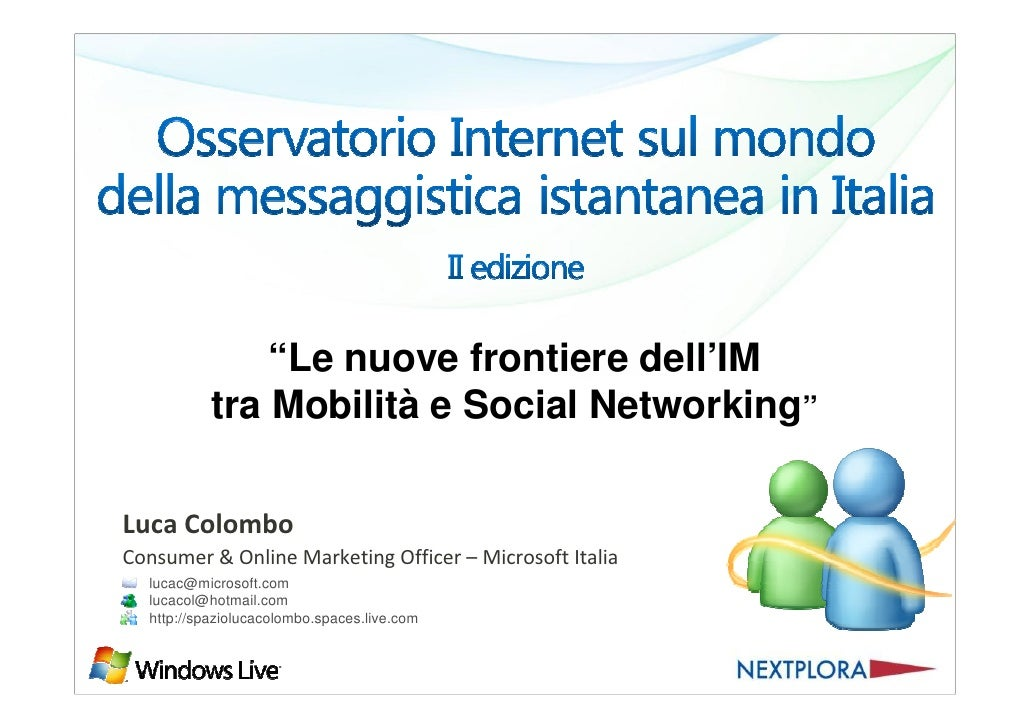 """""""Le nuove frontiere dell'IM            tra Mobilità e Social Networking""""  Luca Colombo Consumer & Online Marketing Officer..."""