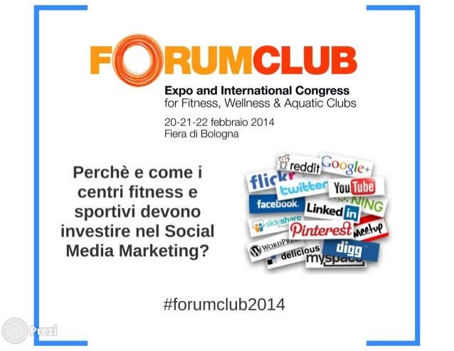 Social Media Marketing per il Fitness e il Wellness - Luca Ercolani @ ForumClub 2014