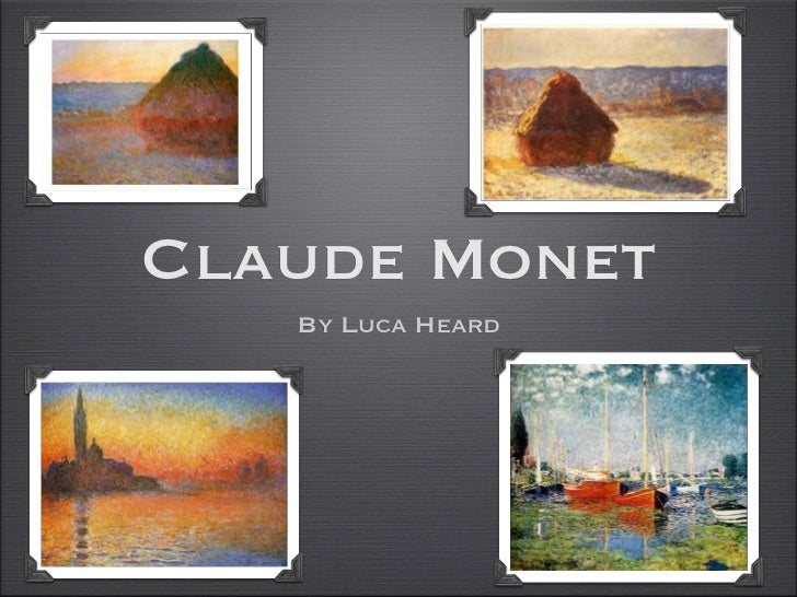 Claude Monet   By Luca Heard