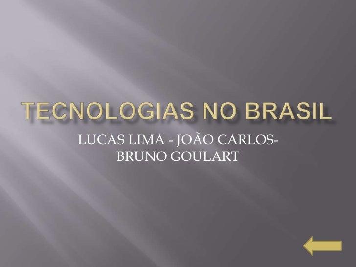LUCAS LIMA - JOÃO CARLOS-     BRUNO GOULART