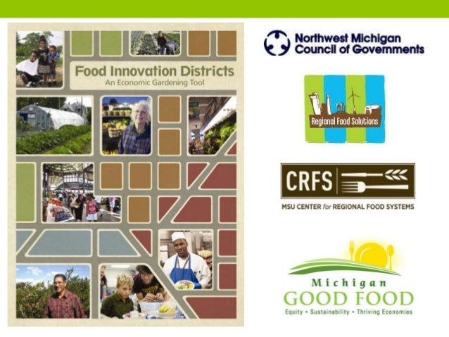 Producer- oriented business + Community oriented activities & uses + Place-oriented elements = FOOD INNOVATION DISTRICT