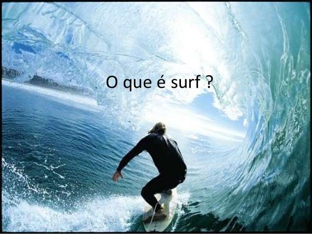 O que é surf ?