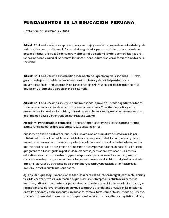 FUNDAMENTOS DE LA EDUCACIÓN PERUANA (LeyGeneral de EducaciónLey28044) Articulo 2°.- La educaciónesunprocesode aprendizaje ...