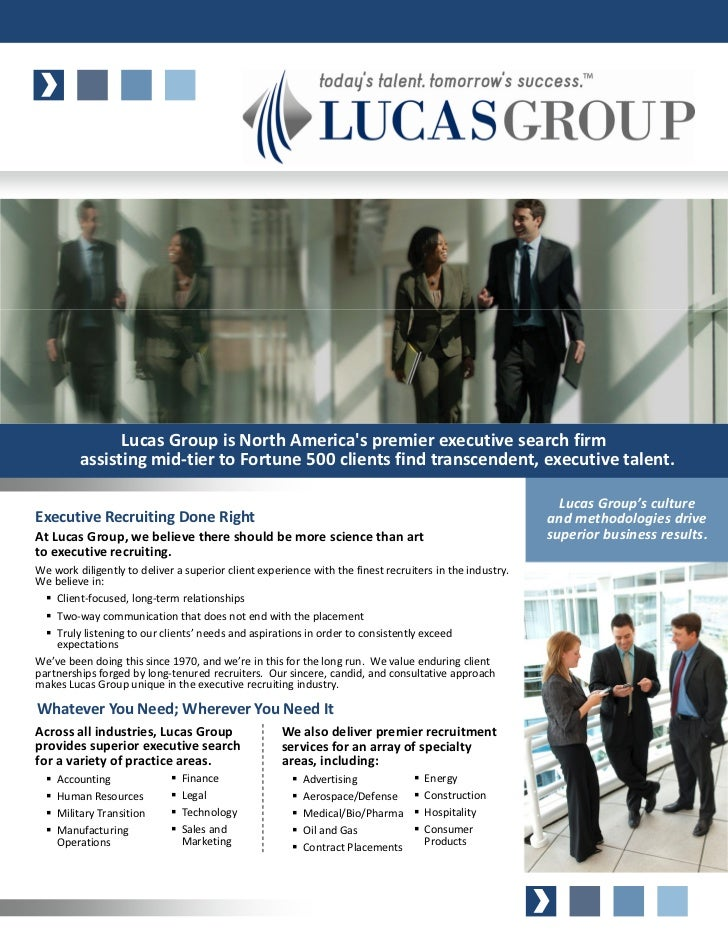 Lucas Group is North Americas premier executive search firm         assisting mid-tier to Fortune 500 clients find transce...