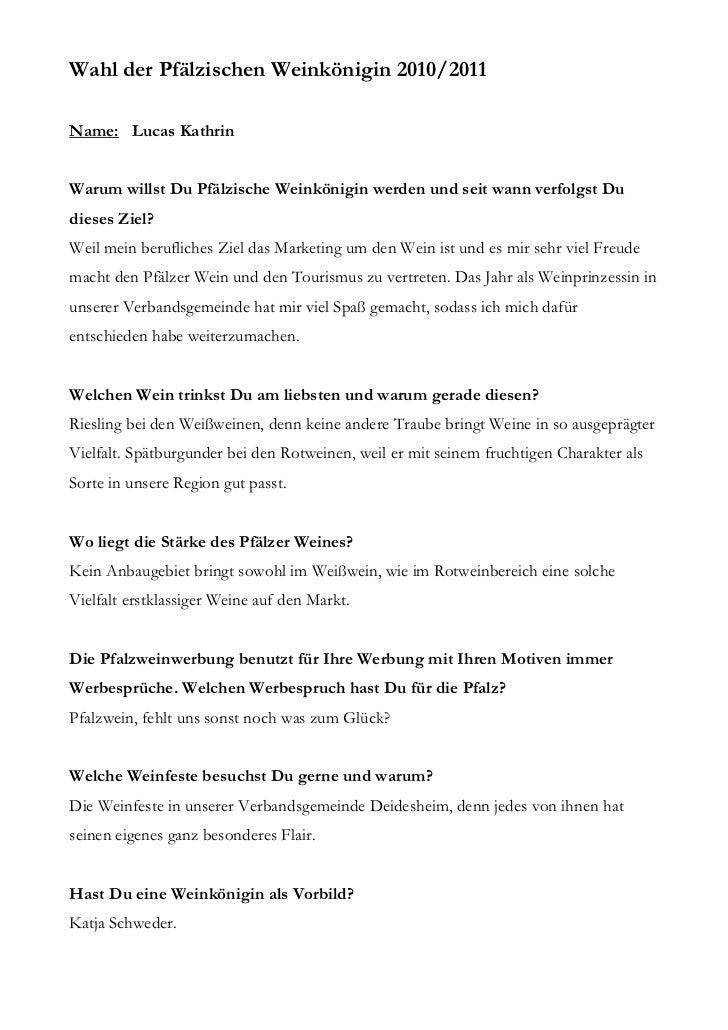 Wahl der Pfälzischen Weinkönigin 2010/2011Name: Lucas KathrinWarum willst Du Pfälzische Weinkönigin werden und seit wann v...