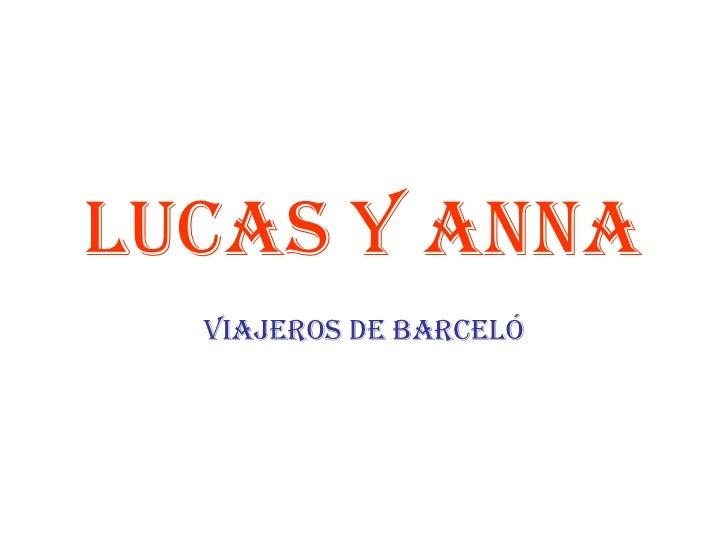 LUCAS Y ANNA VIAJEROS DE BARCELÓ
