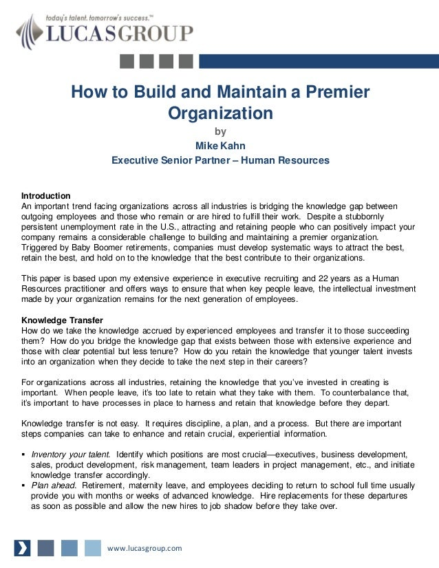How to Build and Maintain a Premier Organization by Mike Kahn Executive Senior Partner – Human Resources Introduction An i...