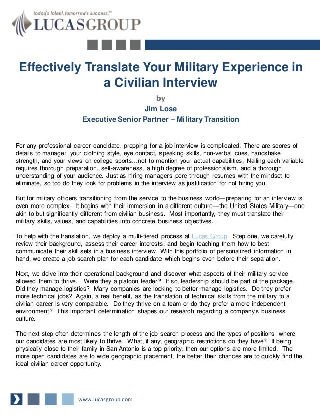 Effectively Translate Your Military Experience in a Civilian Interview by Jim Lose Executive Senior Partner – Military Tra...