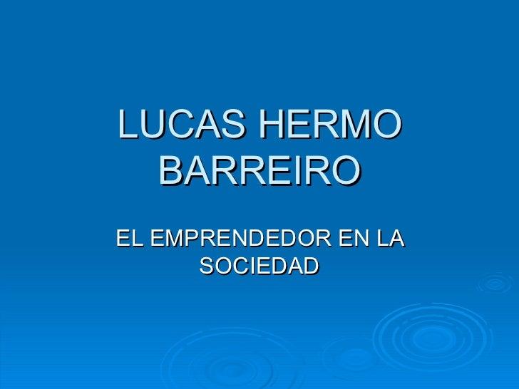 LUCAS HERMO BARREIRO EL EMPRENDEDOR EN LA SOCIEDAD