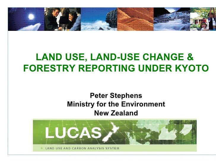 LAND USE, LAND-USE CHANGE &  FORESTRY REPORTING UNDER KYOTO Peter Stephens Ministry for the Environment New Zealand
