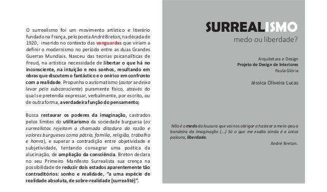 O surrealismo foi um movimento artístico e literário fundadonaFrança,pelopoetaAndréBreton,nadécadade 1920, inserido no con...