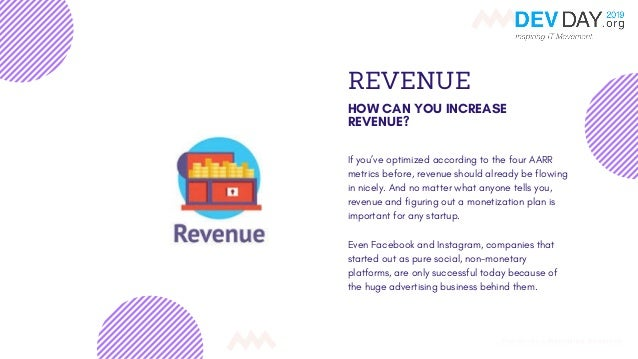 REVENUE HOW CAN YOU INCREASE REVENUE? If you've optimized according to the four AARR metrics before, revenue should alread...