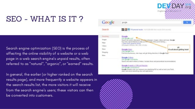 SEO - WHAT IS IT ? Search engine optimization (SEO) is the process of affecting the online visibility of a website or a we...