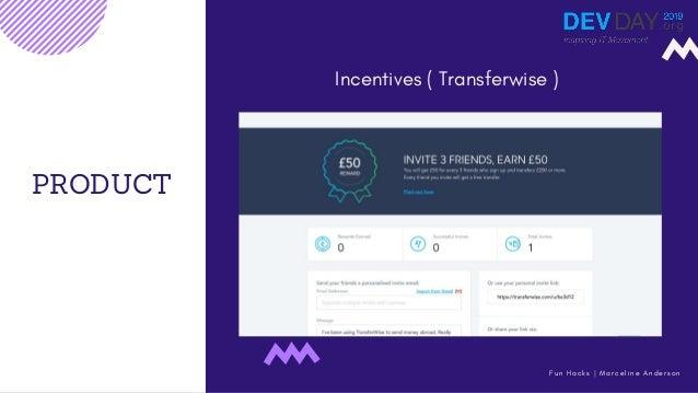 PRODUCT Incentives ( Transferwise ) F u n H a c k s   M a r c e l i n e A n d e r s o n