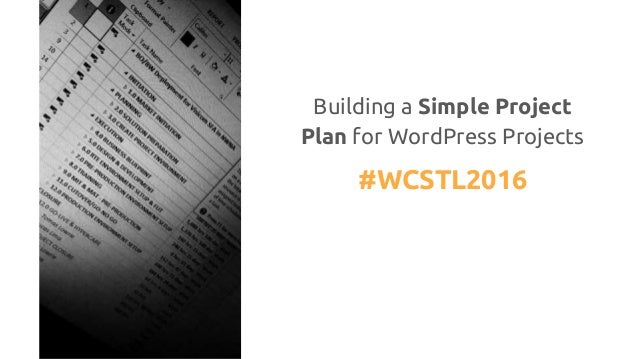 Building a Simple Project Plan for WordPress Projects #WCSTL2016