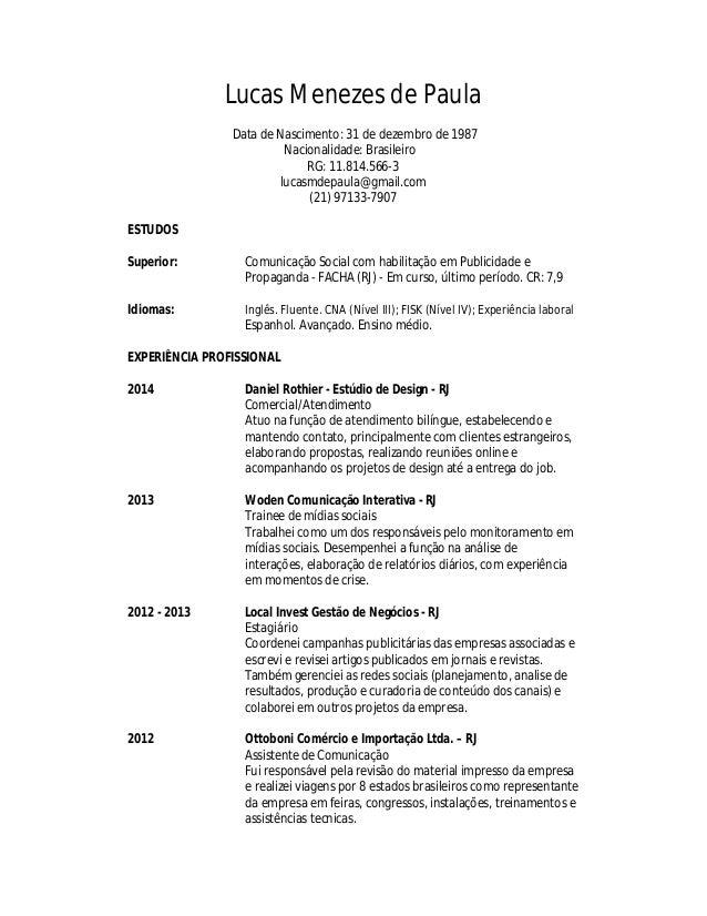 Lucas Menezes de Paula Data de Nascimento: 31 de dezembro de 1987 Nacionalidade: Brasileiro RG: 11.814.566-3 lucasmdepaula...