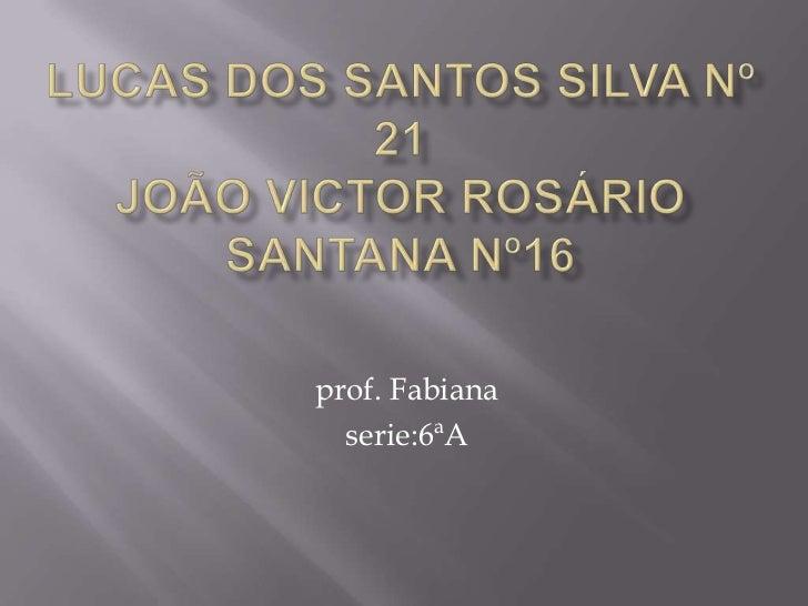 prof. Fabiana  serie:6ªA