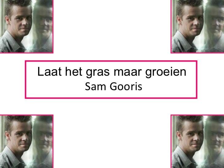 Laat het gras maar groeien   Sam Gooris