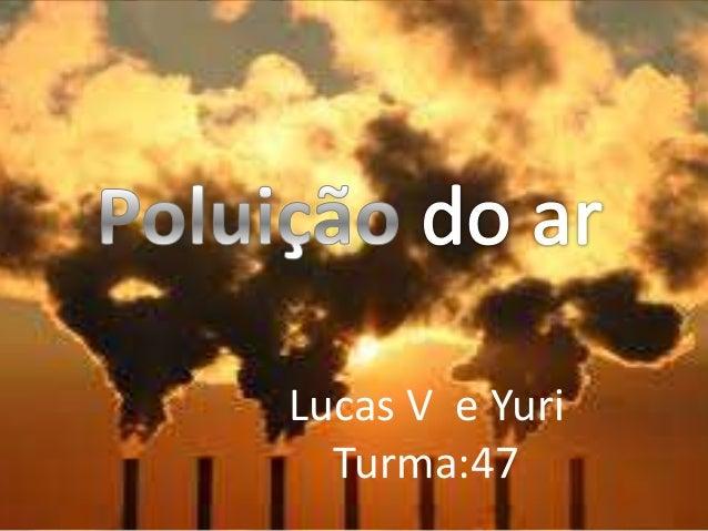 Lucas V e YuriTurma:47