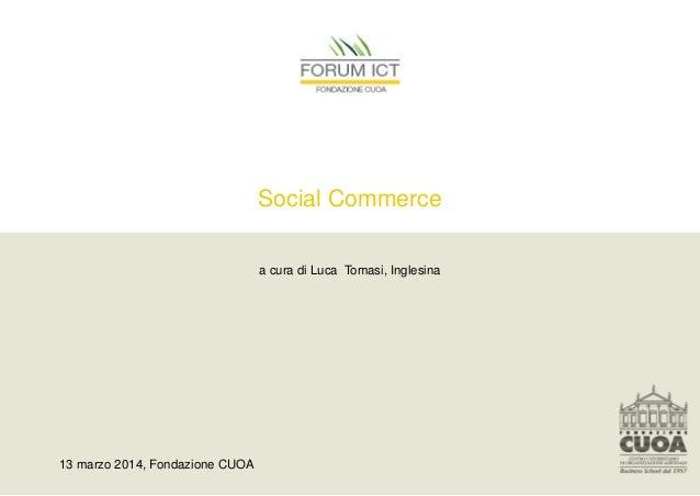 Social Commerce a cura di Luca Tomasi, Inglesina 13 marzo 2014, Fondazione CUOA