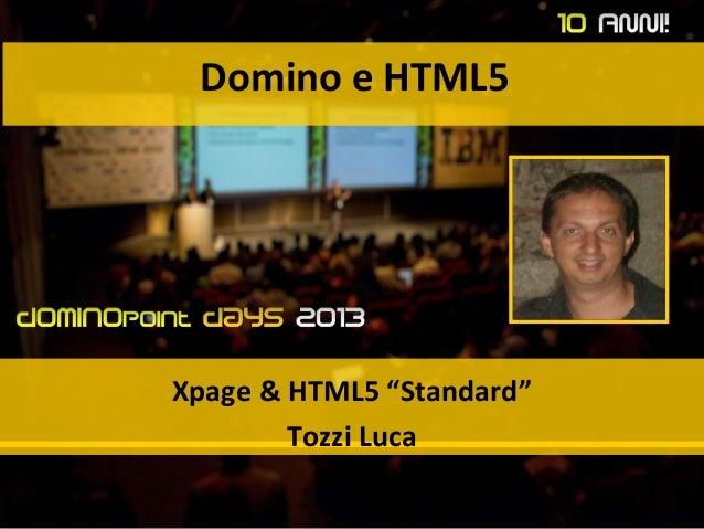 "Domino e HTML5 Xpage & HTML5 ""Standard"" Tozzi Luca"