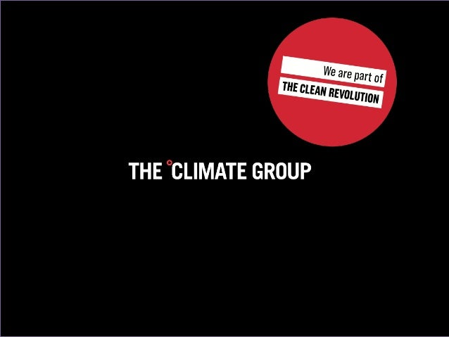 • World's first international NGO focused solely on the low carbon economy • Focus on building confidence in the 'clean re...