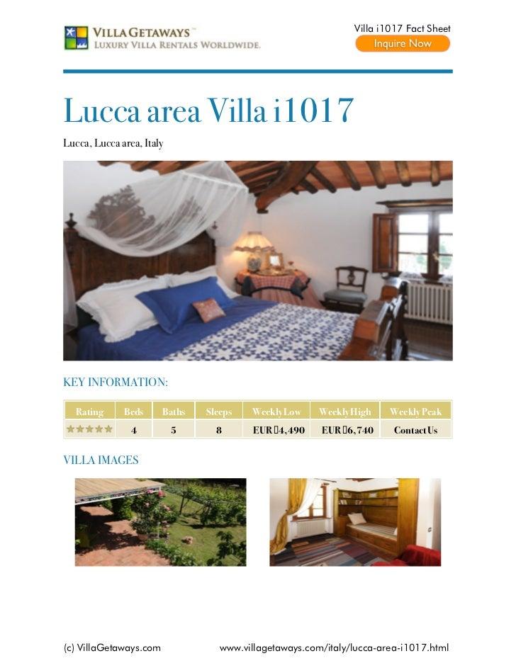 Villa i1017 Fact SheetLucca area Villa i1017Lucca, Lucca area, ItalyKEY INFORMATION:   Rating     Beds      Baths   Sleeps...