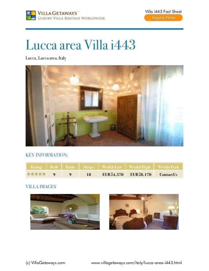 Villa i443 Fact SheetLucca area Villa i443Lucca, Lucca area, ItalyKEY INFORMATION:   Rating     Beds      Baths   Sleeps  ...