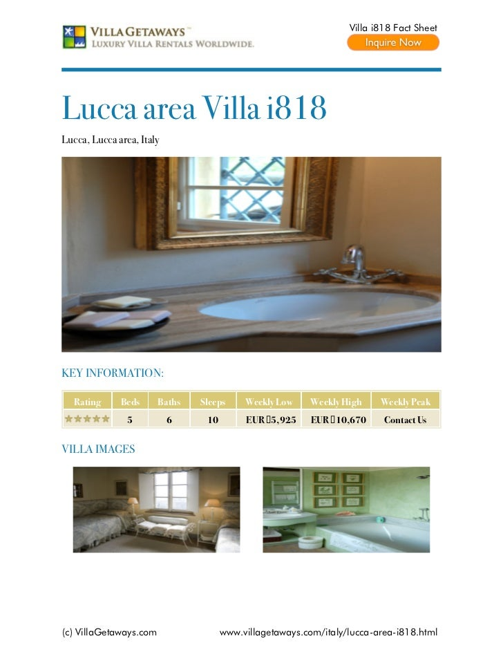 Villa i818 Fact SheetLucca area Villa i818Lucca, Lucca area, ItalyKEY INFORMATION:   Rating     Beds      Baths   Sleeps  ...